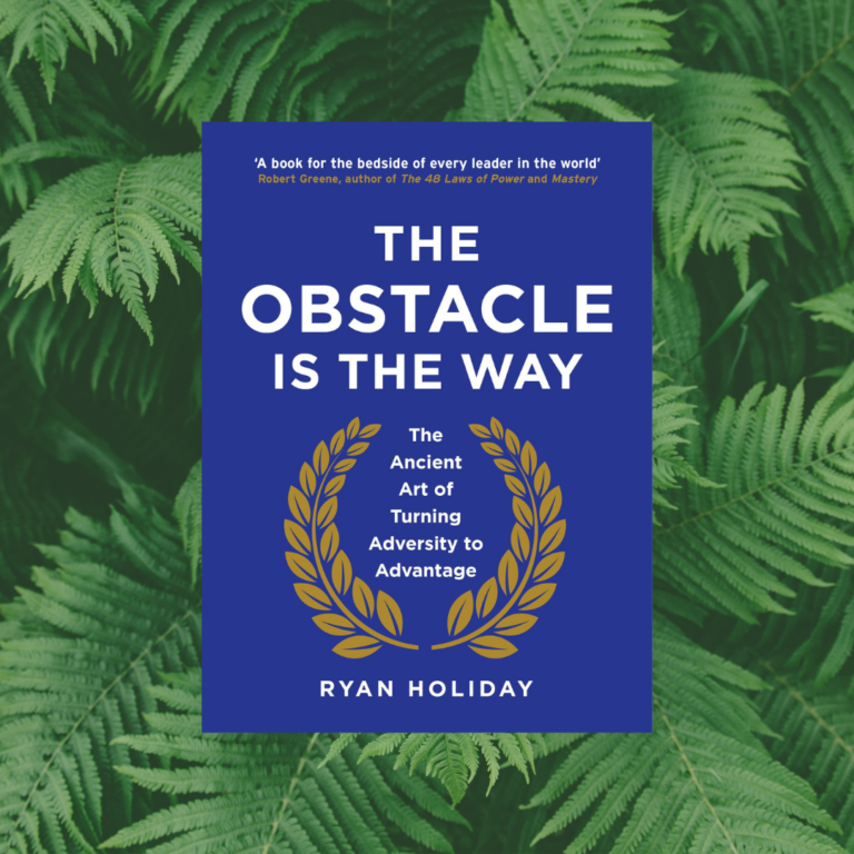 Read more about the article The Obstacle Is the Way by Ryan Holiday