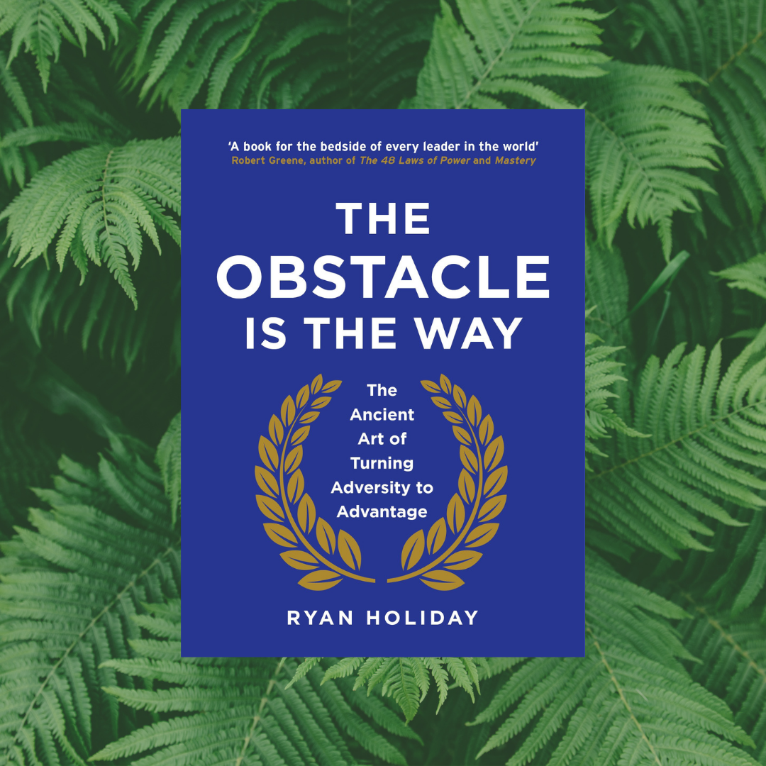 You are currently viewing The Obstacle Is the Way by Ryan Holiday